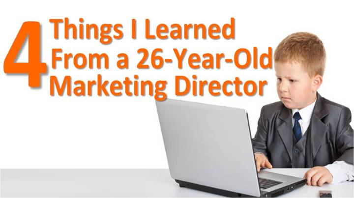 4 Things I Learned from 26 yr Old Marketing Director -Adrian Parker